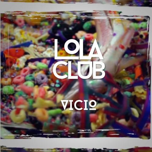 Vicio by Lola Club