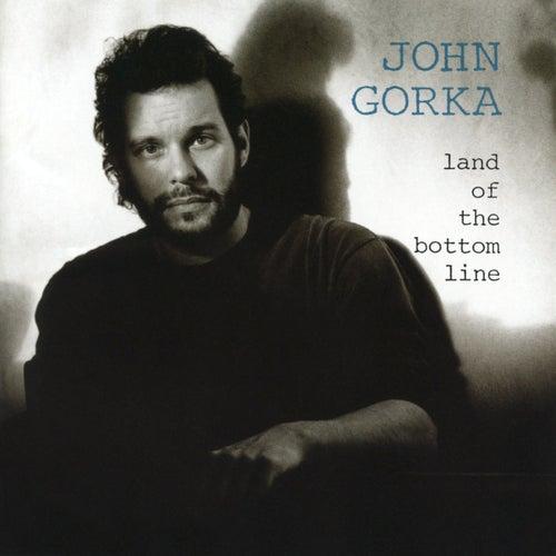 Land of the Bottom Line by John Gorka