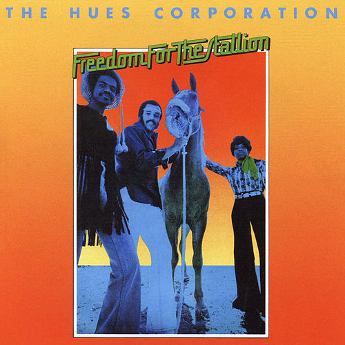 Freedom for the Stallion (Expanded Edition) by The Hues Corporation