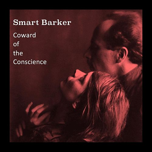 Coward of the Conscience de Smart Barker