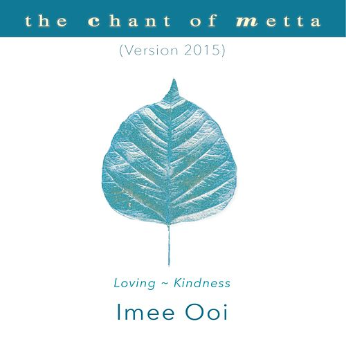 The Chant Of Metta 2015 by Imee Ooi 黄慧音
