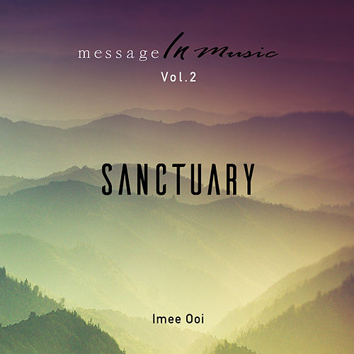 Message In Music Vol. 2 - Sanctuary by Imee Ooi 黄慧音