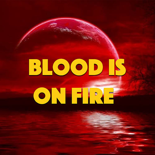 Blood Is On Fire by Various Artists