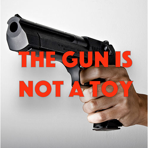 The Gun Is Not A Toy by Various Artists