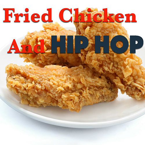 Fried Chicken And Hip Hop de Various Artists