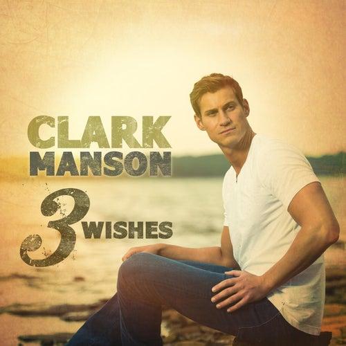 3 Wishes by Clark Manson