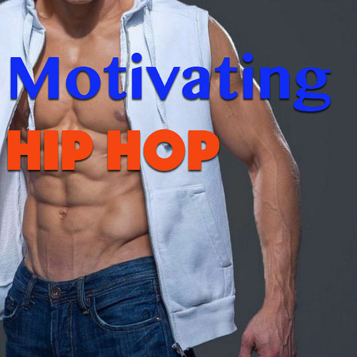 Motivating Hip Hop by Various Artists