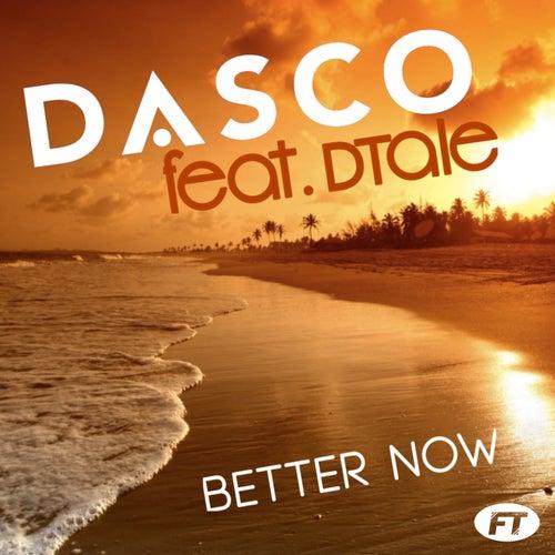 Better Now (Remixes) by Dasco