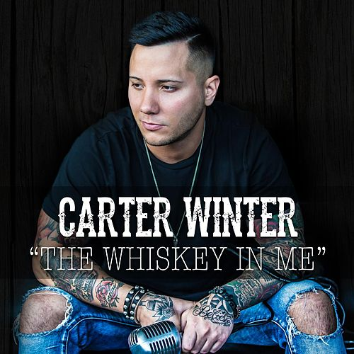The Whiskey in Me by Carter Winter