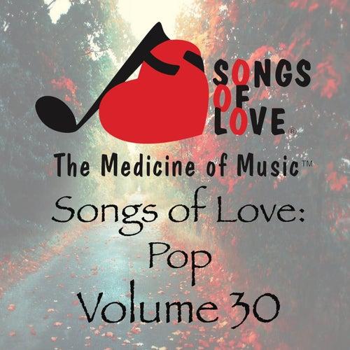 Songs of Love: Pop, Vol. 30 von Various Artists