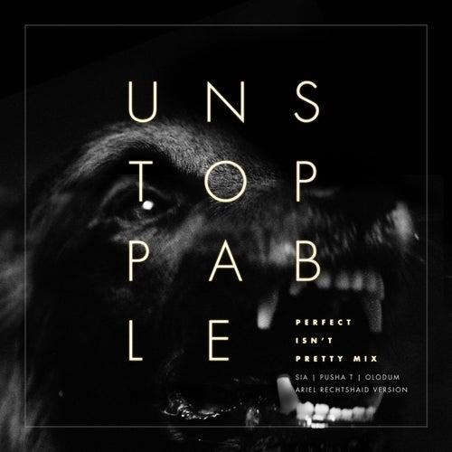Unstoppable (Perfect Isn't Pretty Mix - Ariel Rechtshaid Version) de Sia