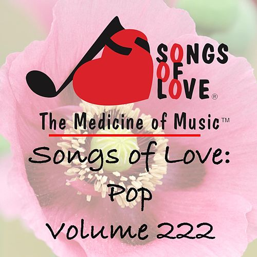 Songs of Love: Pop, Vol. 222 von Various Artists