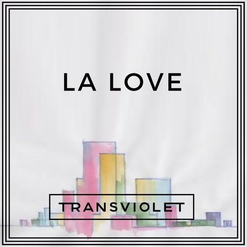 LA Love by Transviolet