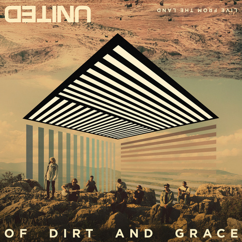 Of Dirt And Grace (Live From The Land) by Hillsong UNITED