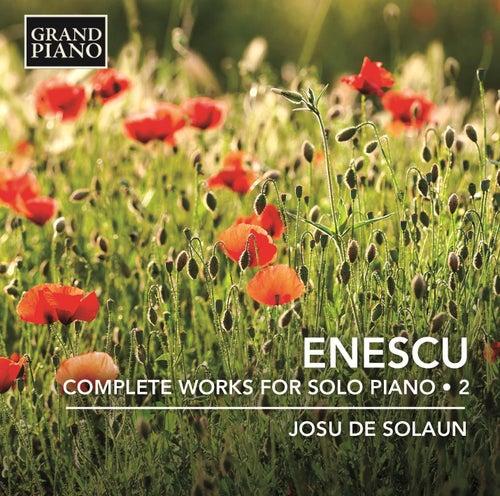 Enescu: Complete Works for Solo Piano, Vol. 2 de Josu de Solaun