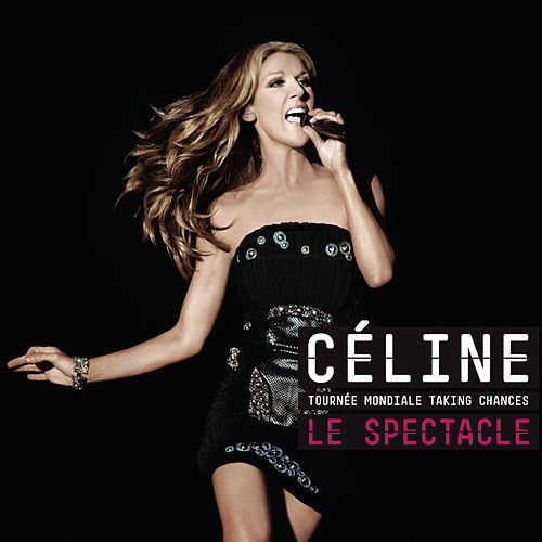 La Tournée Mondiale Taking Chances  LE SPECTACLE von Celine Dion