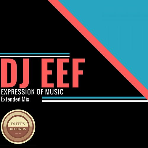 Expression of Music (Extended Mix) de DJ Eef