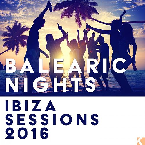 Balearic Nights (Ibiza Sessions 2016) von Various Artists