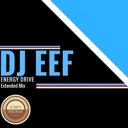 Energy Drive (Extended Mix) de DJ Eef