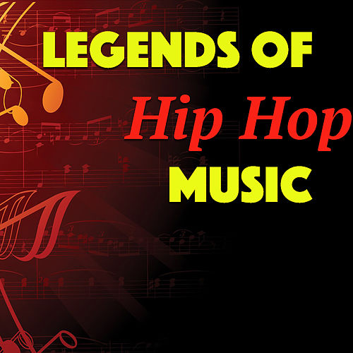 Legends Of Hip Hop Music by Various Artists