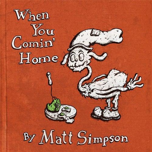 When You Comin' Home de Matt Simpson
