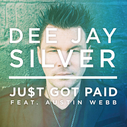 Just Got Paid de Dee Jay Silver
