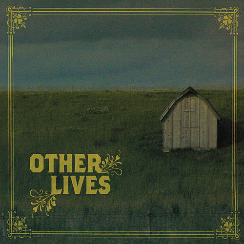 Other Lives by Other Lives