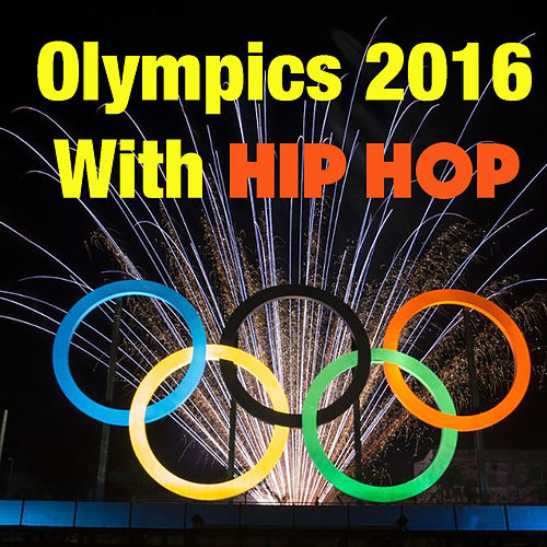 Olympics 2016 With Hip Hop by Various Artists