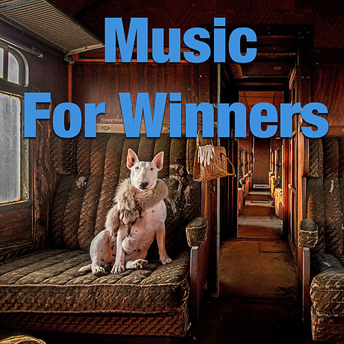 Music For The Winners by Various Artists