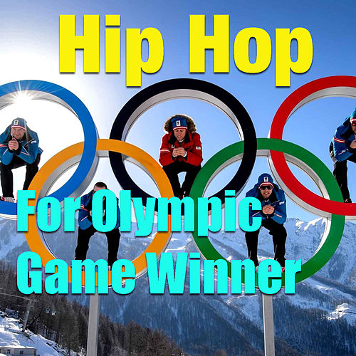 Hip Hop For Olympic Game Winner by Various Artists