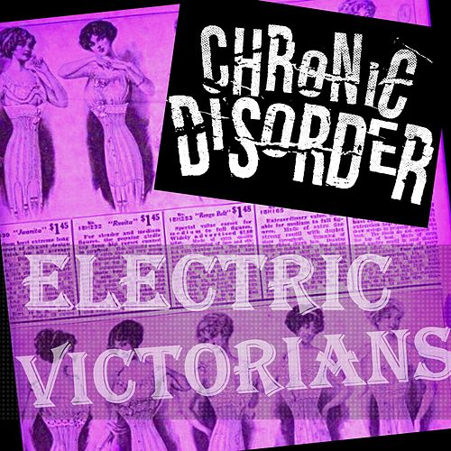 Electric Victorians by Chronic Disorder