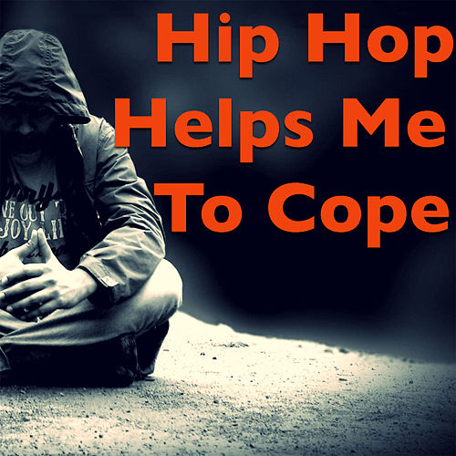 Hip Hop Helps Me To Cope by Various Artists