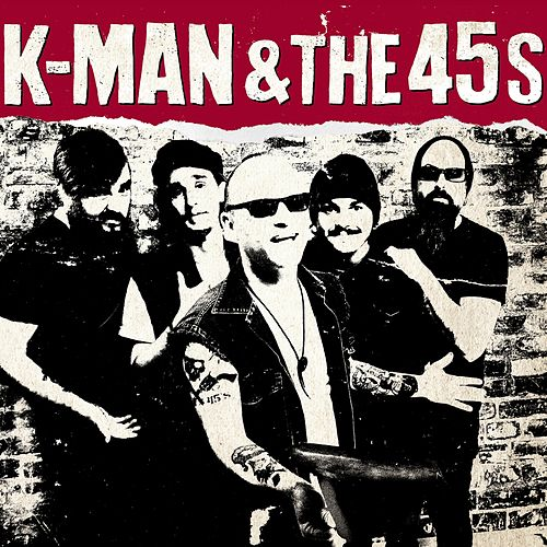 K-Man & The 45s by K-Man