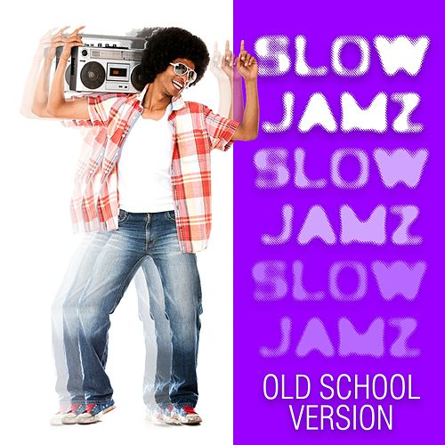 Slow Jamz Old School Version by Various Artists