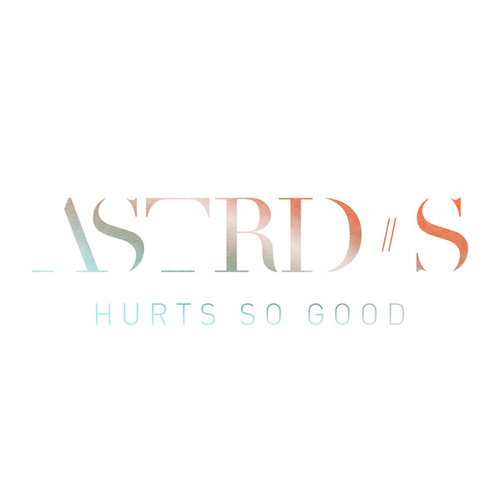 Hurts So Good by Astrid S