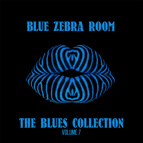 Blue Zebra Room: The Blues Collection, Vol. 7 by Various Artists