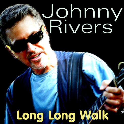 Long Long Walk by Johnny Rivers