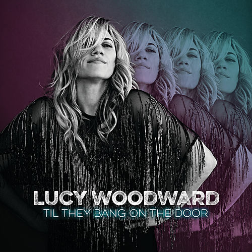Til They Bang On The Door von Lucy Woodward