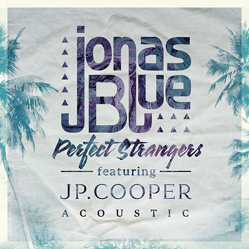 Perfect Strangers (Acoustic) by Jonas Blue