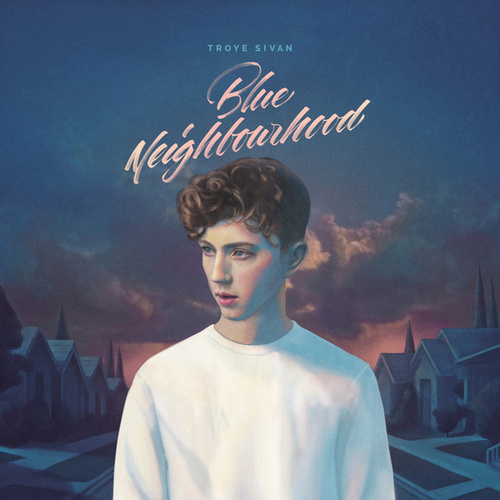 Blue Neighbourhood (Deluxe) de Troye Sivan