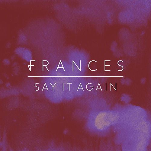 Say It Again (Acoustic) di Frances