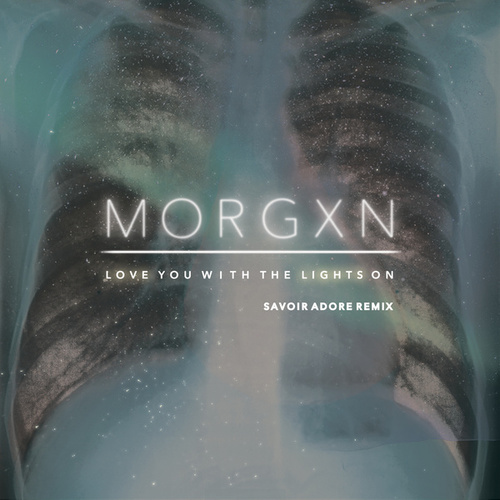 love you with the lights on (savoir adore remix) by morgxn