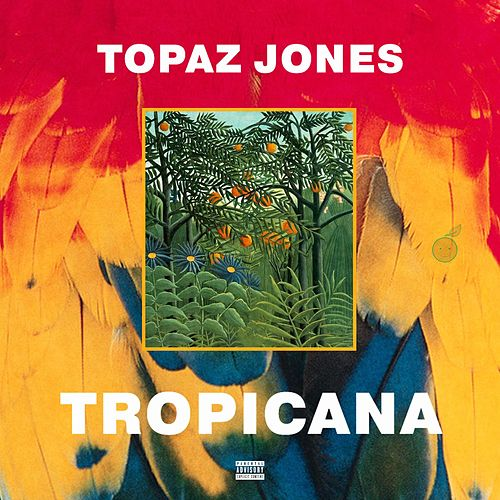 Tropicana von Topaz Jones