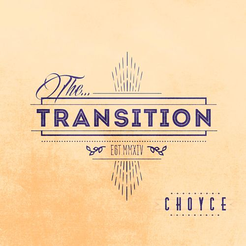 The Transition by C H O Y C E