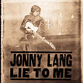 Lie To Me by Jonny Lang