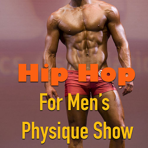 Hip Hop For Men's Physique Show de Various Artists