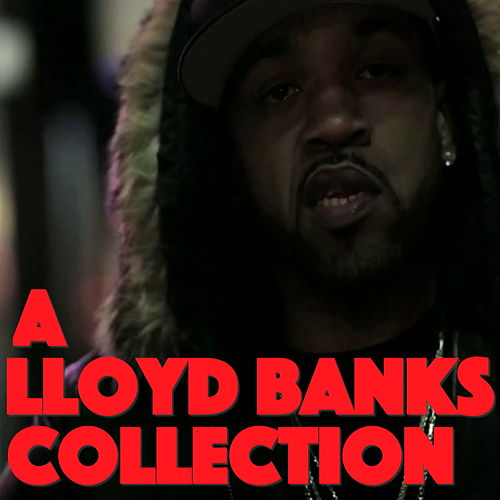 A Lloyd Banks Collection by Lloyd Banks