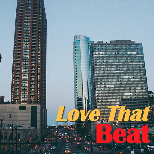 Love That Beat by Various Artists