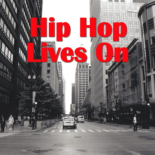Hip Hop Lives On by Various Artists
