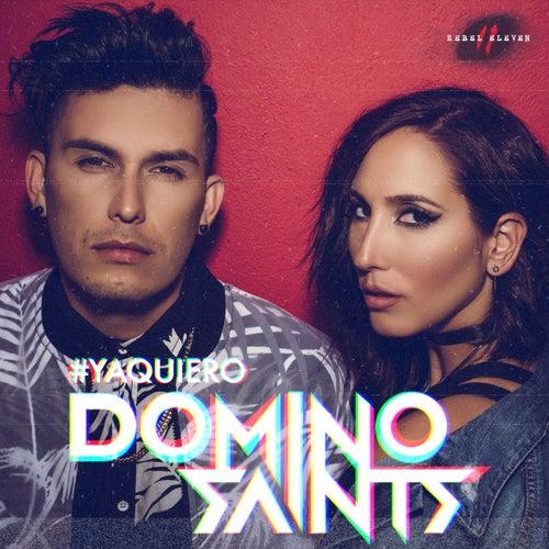 Ya Quiero by Domino Saints